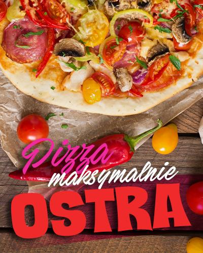 Maksymalnie Ostra Pizza – tylko w Kaczorach